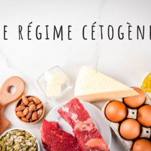 Le régime cétogène : Les principes de base